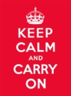 Keep Calm and Carry On : Good Advice for Hard Times - Book