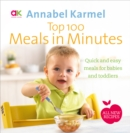 Top 100 Meals in Minutes : All New Quick and Easy Meals for Babies and Toddlers - Book