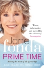 Prime Time : Love, Health, Sex, Fitness, Friendship, Spirit; Making the Most of All of Your Life - Book