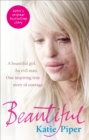 Beautiful : A beautiful girl. An evil man. One inspiring true story of courage - Book