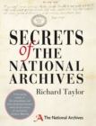Secrets of The National Archives : The Stories Behind the Letters and Documents of Our Past - Book