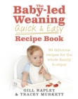 The Baby-Led Weaning Quick and Easy Recipe Book - Book