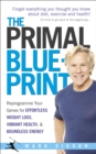 The Primal Blueprint : Reprogramme your genes for effortless weight loss, vibrant health and boundless energy - Book