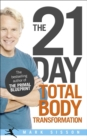 The 21-Day Total Body Transformation : A Complete Step-by-Step Gene Reprogramming Action Plan - Book