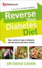 Reverse Your Diabetes Diet : The new eating plan to take control of type 2 diabetes, with 60 quick-and-easy recipes - Book