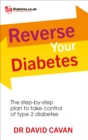Reverse Your Diabetes : The Step-by-Step Plan to Take Control of Type 2 Diabetes - Book