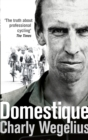 Domestique : The Real-life Ups and Downs of a Tour Pro - Book