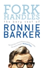 Fork Handles : The Bery Vest of Ronnie Barker - Book