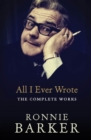 All I Ever Wrote: The Complete Works - Book