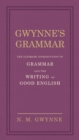 Gwynne's Grammar : The Ultimate Introduction to Grammar and the Writing of Good English. Incorporating also Strunk's Guide to Style. - Book