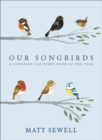 Our Songbirds : A songbird for every week of the year - Book