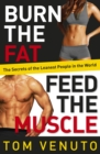 Burn the Fat, Feed the Muscle : The Simple, Proven System of Fat Burning for Permanent Weight Loss, Rock-Hard Muscle and a Turbo-Charged Metabolism - Book