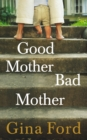 Good Mother, Bad Mother - Book