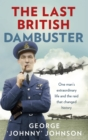 The Last British Dambuster : One man's extraordinary life and the raid that changed history - Book