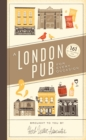 A London Pub for Every Occasion : 161 tried-and-tested pubs in a pocket-sized guide that's perfect for Londoners and travellers alike - Book