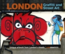 London Graffiti and Street Art : Unique artwork from London's streets - Book