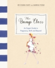 The Bump Class : An Expert Guide to Pregnancy, Birth and Beyond - Book