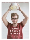 How Baking Works : ...And What to Do If it Doesn't - Book