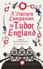 A Visitor's Companion to Tudor England - Book