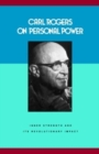 Carl Rogers on Personal Power : Inner Strength and Its Revolutionary Impact - Book