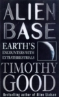 Alien Base : Earth's encounters with Extraterrestrials - Book
