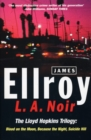 L.A. Noir : The Lloyd Hopkins Trilogy: Blood on the Moon, Because the Night, Suicide Hill - Book