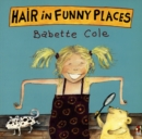 Hair In Funny Places - Book