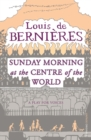 Sunday Morning At The Centre Of The World - Book