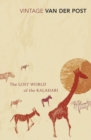 The Lost World Of The Kalahari : With 'The Great and the Little Memory' - Book
