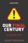Our Final Century : The 50/50 Threat to Humanity's Survival - Book