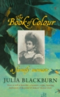 The Book Of Colour : A Family Memoir - Book