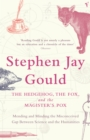 The Hedgehog, The Fox And The Magister's Pox : Mending and Minding the Misconceived Gap Between Science and the Humanities - Book