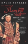 Reign Of Henry VIII : The Personalities and Politics - Book