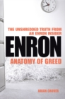 Enron : The Anatomy of Greed The Unshredded Truth from an Enron Insider - Book
