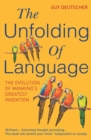 The Unfolding Of Language - Book