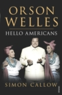 Orson Welles, Volume 2 : Hello Americans - Book