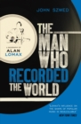 The Man Who Recorded the World : A Biography of Alan Lomax - Book