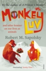 Monkeyluv : And Other Lessons in Our Lives as Animals - Book