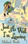 Just As Well I'm Leaving : To the Orient With Hans Christian Andersen - Book