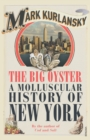 The Big Oyster : A Molluscular History of New York - Book