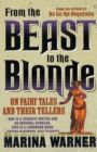 From The Beast To The Blonde : On Fairy Tales and Their Tellers - Book