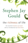 The Richness of Life : A Stephen Jay Gould Reader - Book