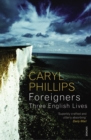 Foreigners: Three English Lives - Book