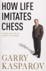 How Life Imitates Chess - Book