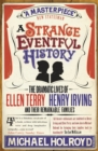 A Strange Eventful History : The Dramatic Lives of Ellen Terry, Henry Irving and their Remarkable Families - Book