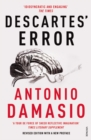 Descartes' Error : Emotion, Reason and the Human Brain - Book