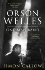 Orson Welles, Volume 3 : One-Man Band - Book