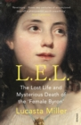 L.E.L. : The Lost Life and Mysterious Death of the 'Female Byron' - Book