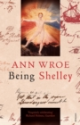 Being Shelley : The Poet's Search for Himself - Book