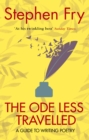 The Ode Less Travelled : A guide to writing poetry - Book